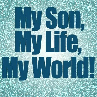 My Son My Life My World To My Sons Jax N Trace Sons I Love