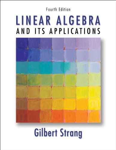 Linear algebra and its applications 4th edition gilbert strang linear algebra and its applications 4th edition gilbert strang 9780030105678 amazon fandeluxe Choice Image