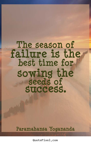 Seasons Of Life Quotes Amusing Paramahansa Yogananda Picture Quotes  The Season Of Failure Is