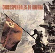 Corresponsales de guerra = Corrispondenti di guerra = Correspondentes de guerra = War correspondents / [text and picture research: Claudio Razeto]