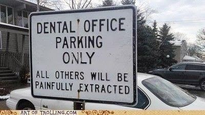 Dental Office Parking Only All Others Will Be Painfully Extracted