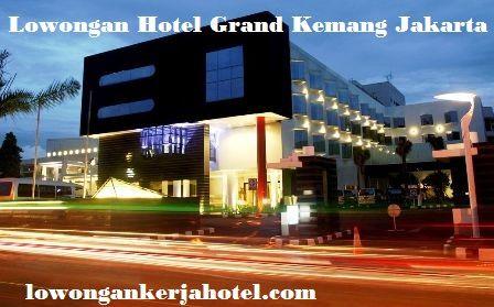 Lowongan Hotel Grand Kemang Jakarta Selatan Terbaru Hotel Indonesia