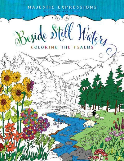 Beside Still Waters Coloring The Psalms By Majestic Expressions Paperback Booksamillion