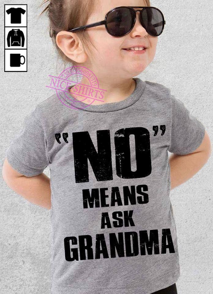 No Means Ask Grandma T Shirt