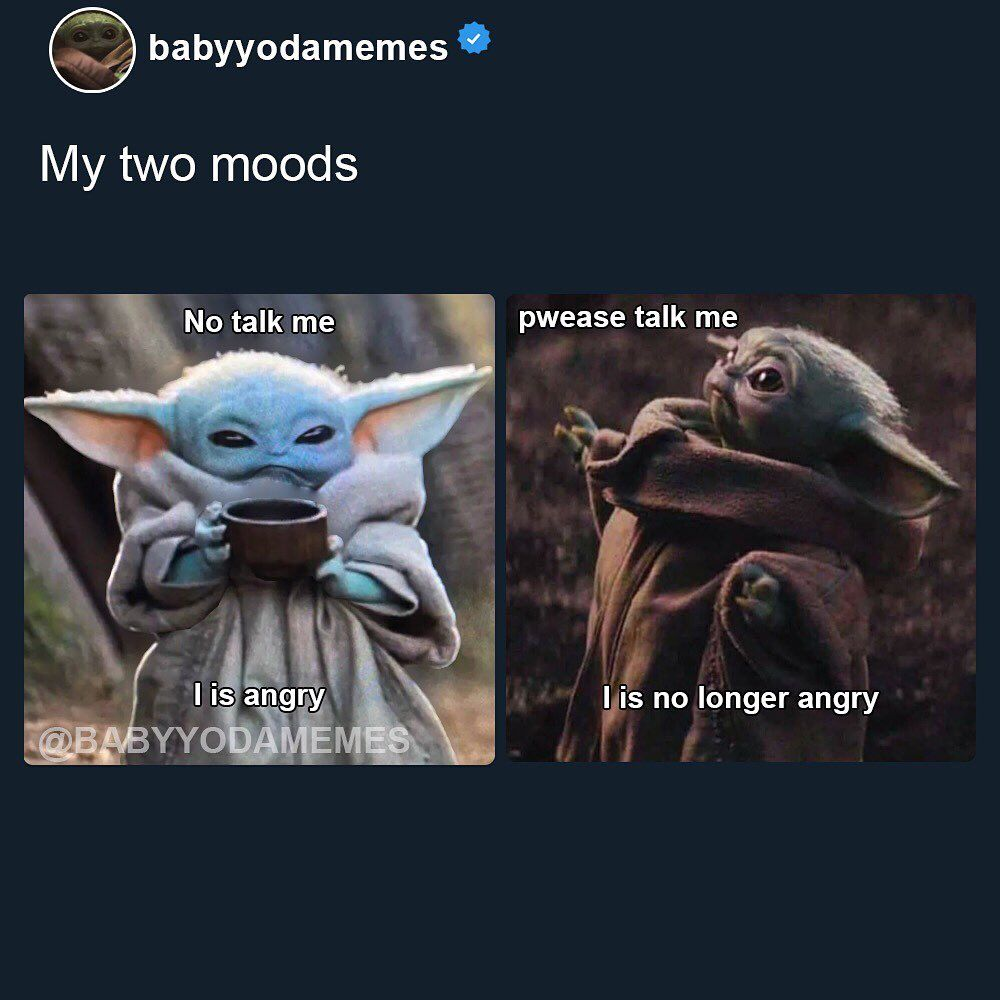 Baby Yoda Memes On Instagram Always And Probably Forever Can You Relate Tag A Friend Who Has These Moods Funny Star Wars Memes Yoda Meme Yoda Funny