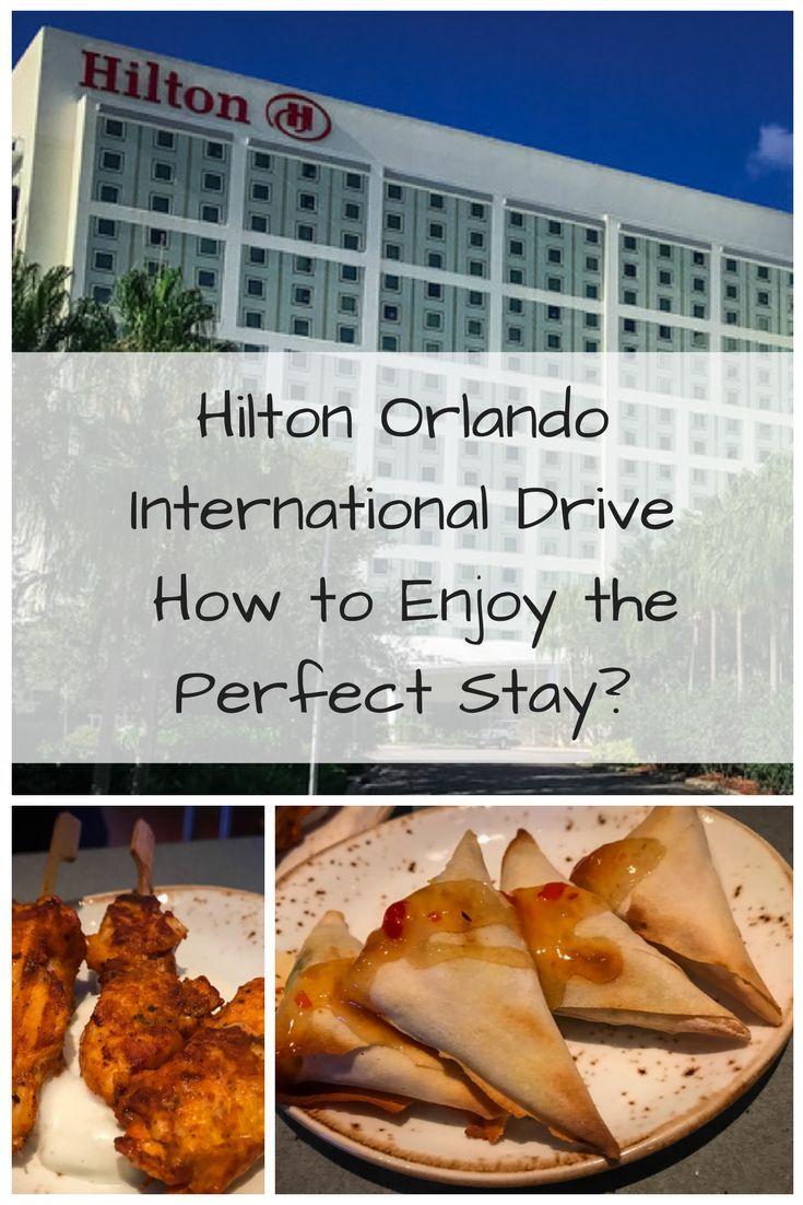 Hilton orlando international drive how to enjoy the