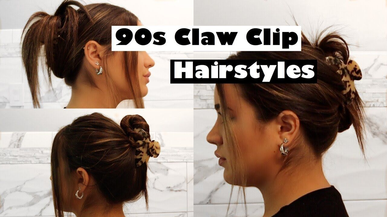 Five Different 90s Claw Clip Hairstyles Easy Tutorial Youtube Clip Hairstyles Banana Clip Hairstyles Banana Hair Clips