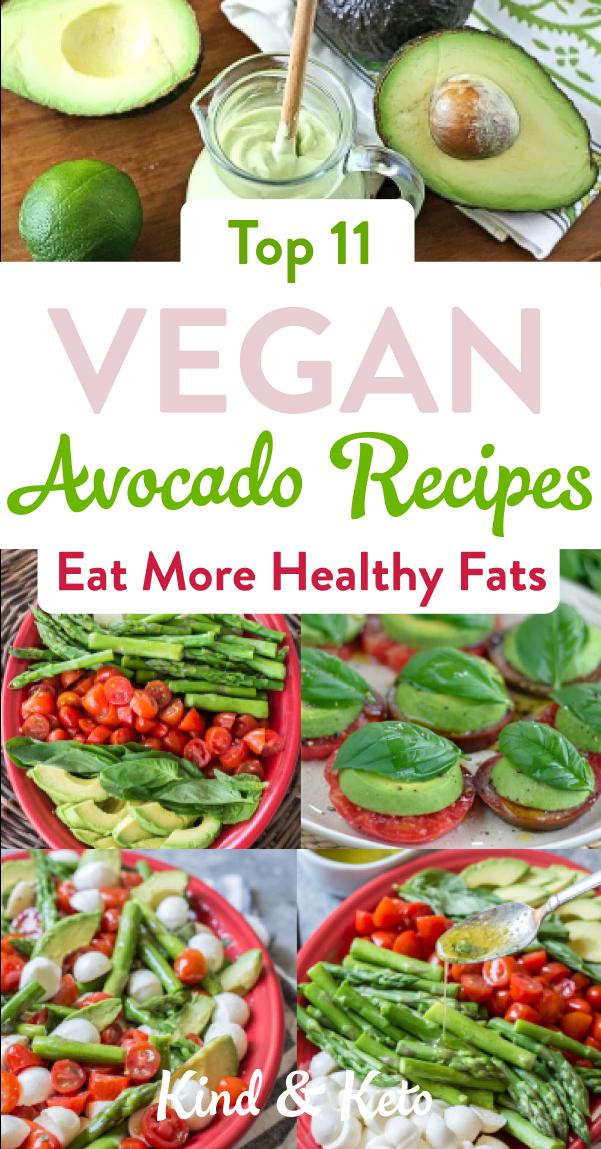 Top 11 Vegan Avocado Recipes Eat More Healthy Fats In 2020 Vegan Avocado Recipes Recipes Avocado Recipes