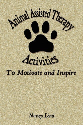 Animal Assisted Therapy Activities To Motivate And Inspire By