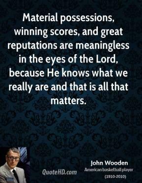 John Wooden Quotes Enchanting John Wooden Quotes  Johnwoodenjohnwoodenmaterialpossessions