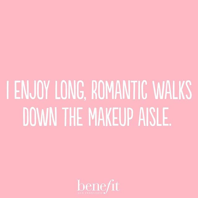 I enjoy long, romantic walks down the makeup aisle. Enough