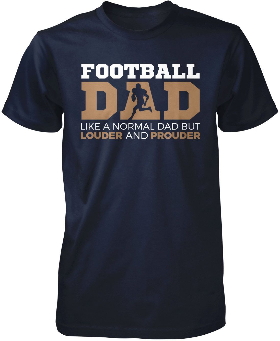 53d1f6a1 Football Dad like a normal dad but louder and prouder The perfect t-shirt  for