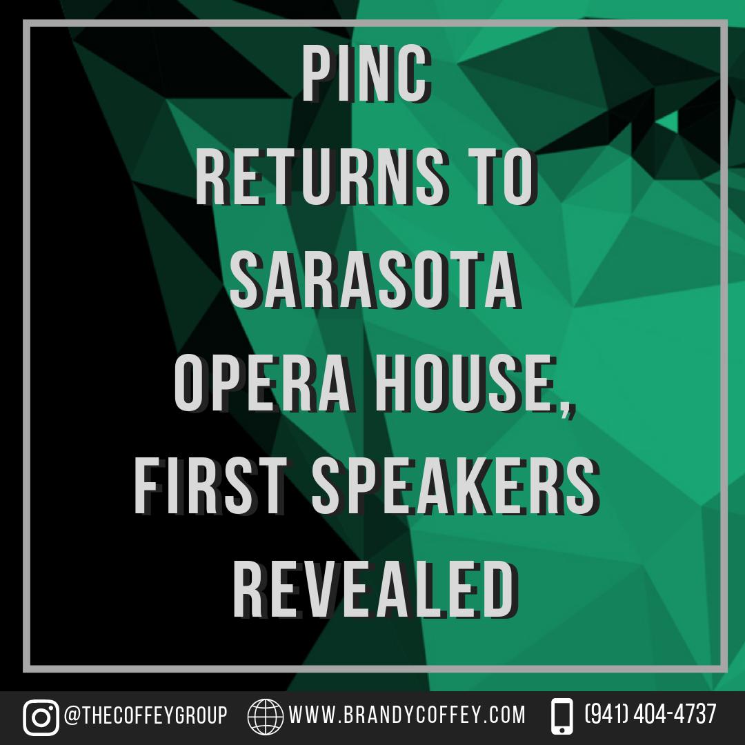 PINC Returns To Sarasota Opera House, First Speakers