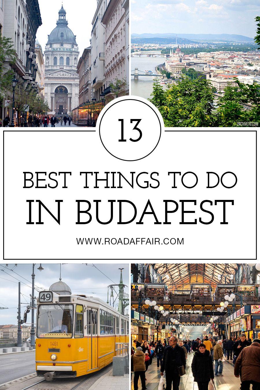 13 Best Things To Do In Budapest Hungary Med Billeder Rejser Rejse Ferie