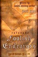 Calasade: Foolish Endeavors, an ebook by Mark Stone at Smashwords (Free today - 05/18/13)