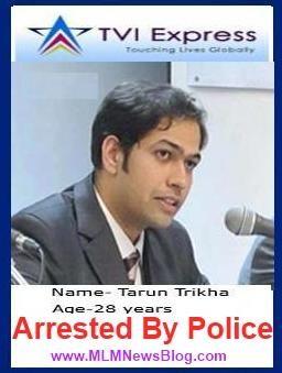 TVI Express Mastermind Tarun Trikha Finally Arrested by Police in India