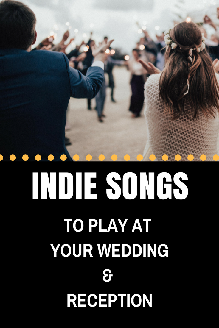 Indie Wedding Songs In 2020 Indie Wedding Songs Indie Love Songs Wedding Songs