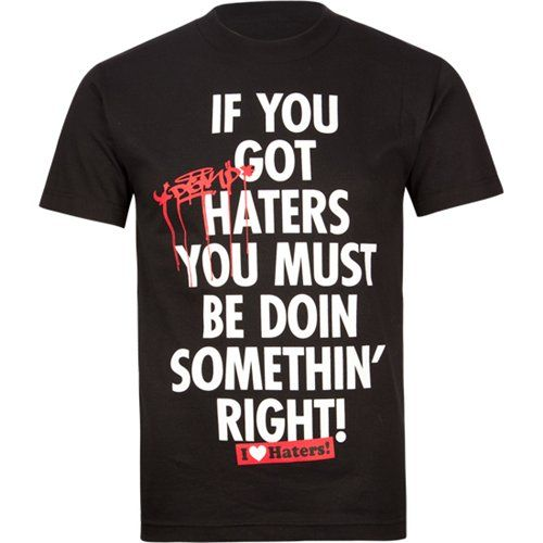 I Love Haters It Brings Out The Best In Me As Should You Mens