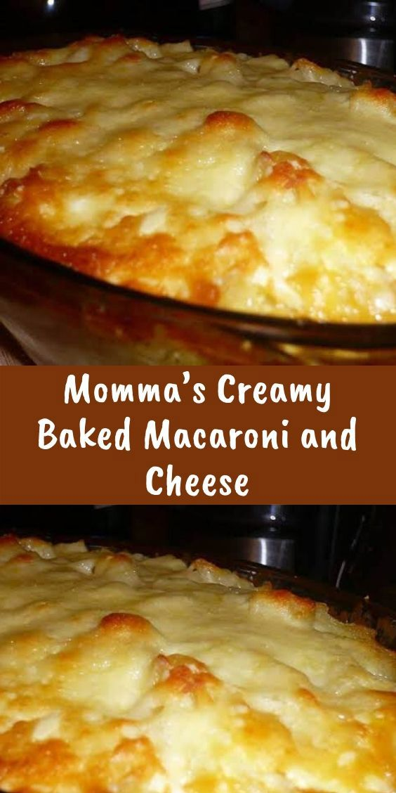 Momma S Creamy Baked Macaroni And Cheese Macaroni Cheese Recipes Macaroni And Cheese Recipes