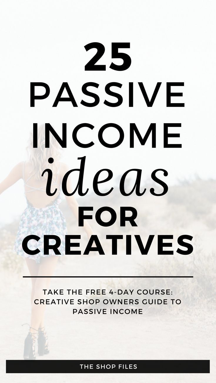 25 passive income ideas for creatives and shop owners | learn how to ...