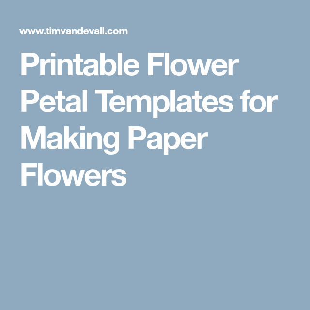 Printable Flower Petal Templates for Making Paper Flowers | Paper ...