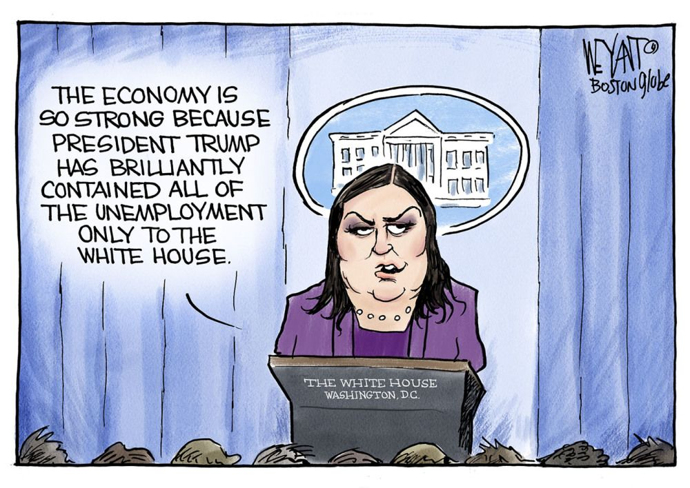 Political cartoon U.S. Sarah Huckabee Sanders Trump White House chaos  unemployment