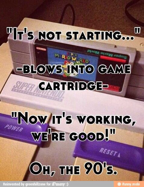 I have a N64 so I haft to do this all the time.