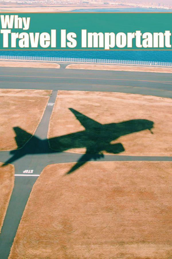 Why Travel Is Important | Travel, Vacation inspiration ...