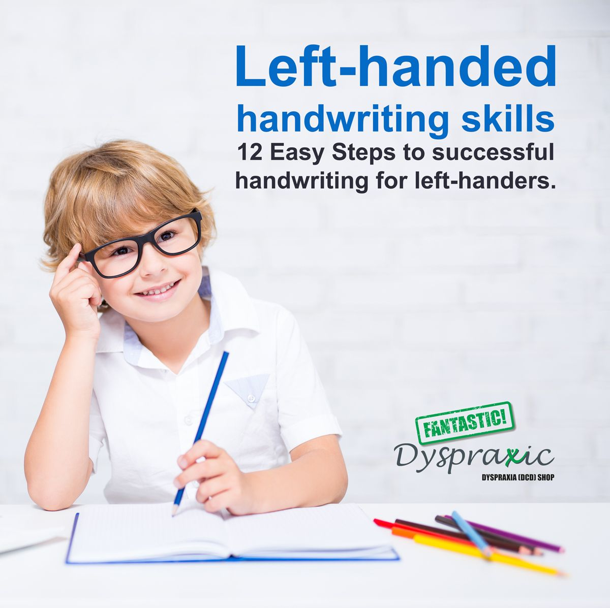 How To Teach Your Left Handed Child To Write In 12 Easy