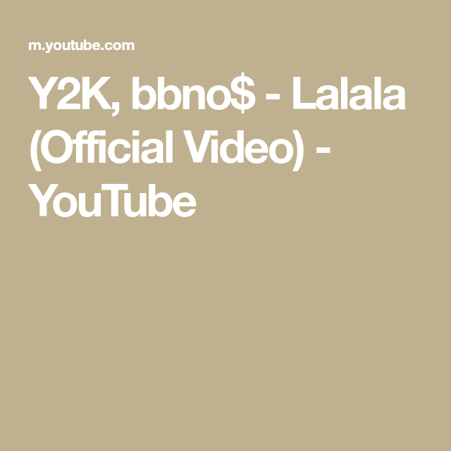 Y2k Bbno Lalala Official Video Youtube Video Official Youtube