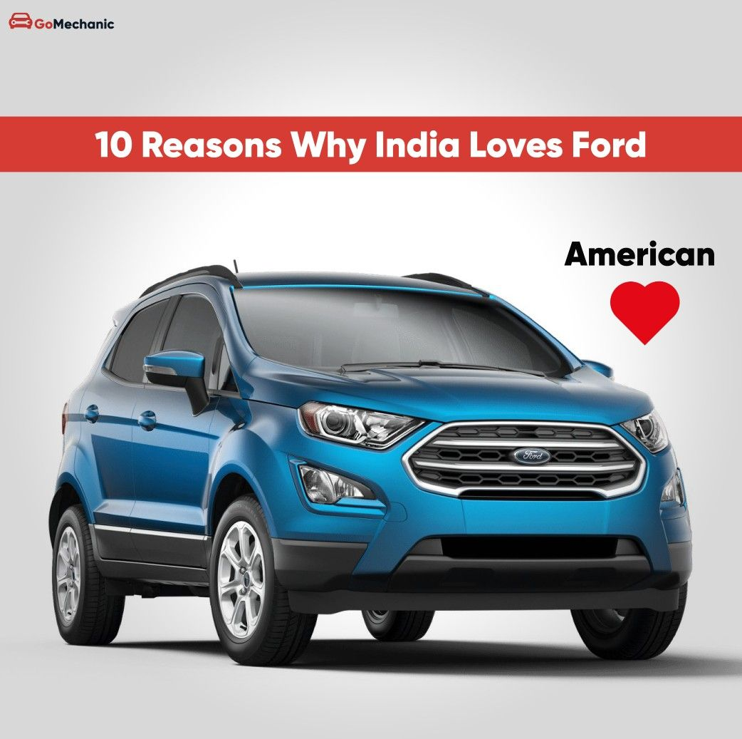 10 Reasons Why India Ford In 2020 Ford Car Mechanic Reliable Cars