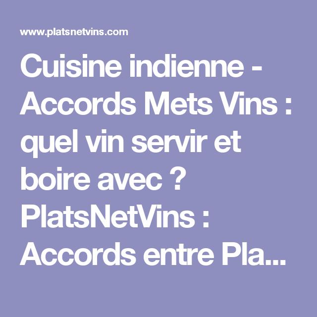 Cuisine indienne - Accords Mets Vins : quel vin servir et boire avec ? PlatsNetVins : Accords entre Plats, Mets et Vins