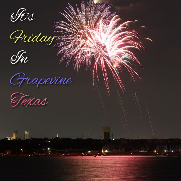 It's Friday in #GrapevineTX! We hope you have a safe and enjoyable Labor Day weekend! Remember, tonight is the LAST chance to catch the Grapevine SummerBlast Friday #Fireworks!