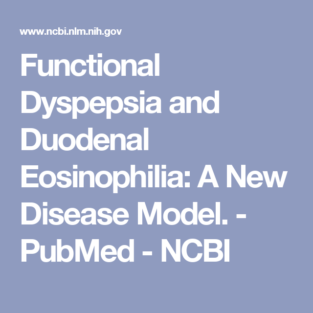 Functional Dyspepsia and Duodenal Eosinophilia: A New Disease Model