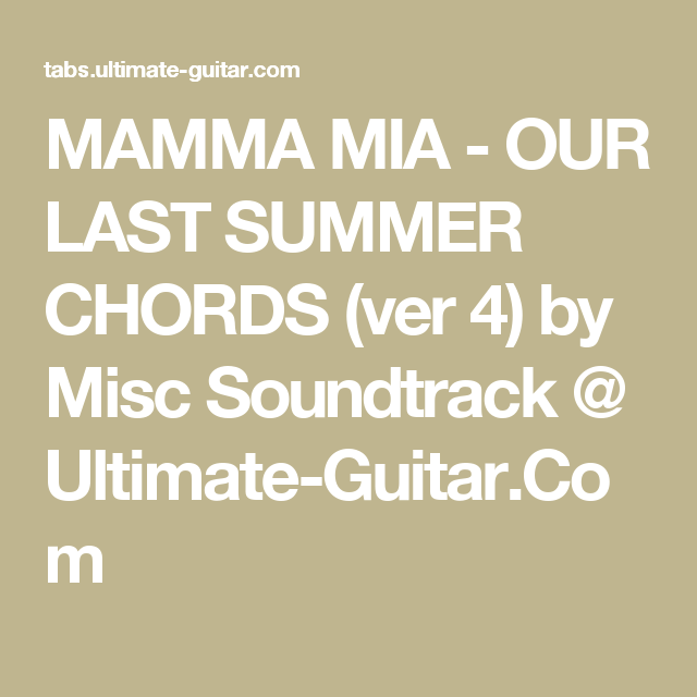 Mamma Mia Our Last Summer Chords Ver 4 By Misc Soundtrack