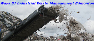 Ways Of Industrial Waste Management Edmonton