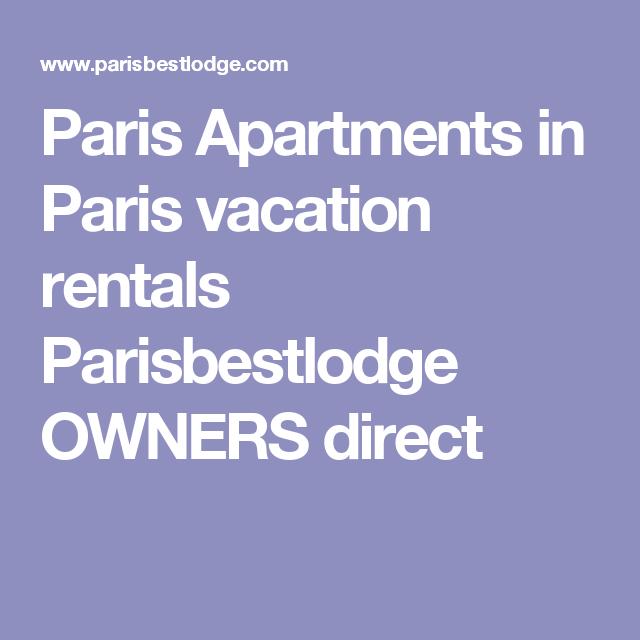 Paris Apartments In Paris Vacation Rentals Parisbestlodge Owners