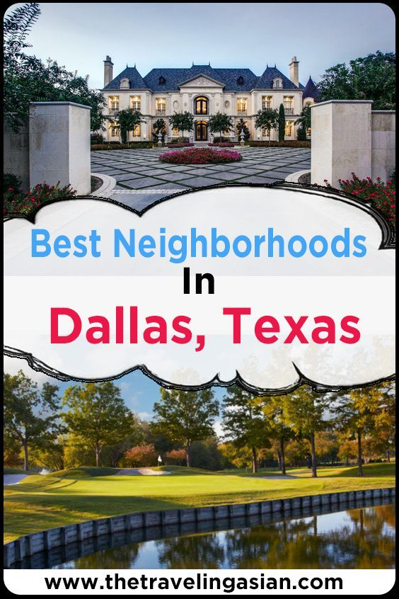 10 Best Neighborhoods In Dallas, Texas For You To Live At