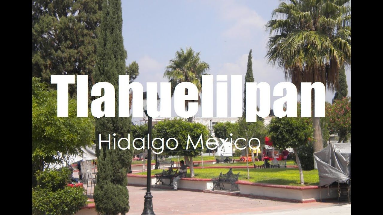 Tlahuelilpan Turismo En Hidalgo Méxican State Por Hidalgo Tierra Mágica Turismo Tierra Turistico