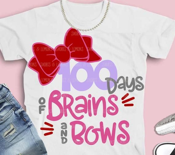 100th day of school svg, brains and bows svg, bows svg, 100th day SVG, DXF, EPS, 100th days shirt,