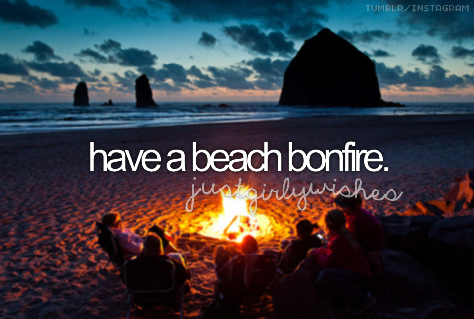 have a beach bonfire #bucketlist