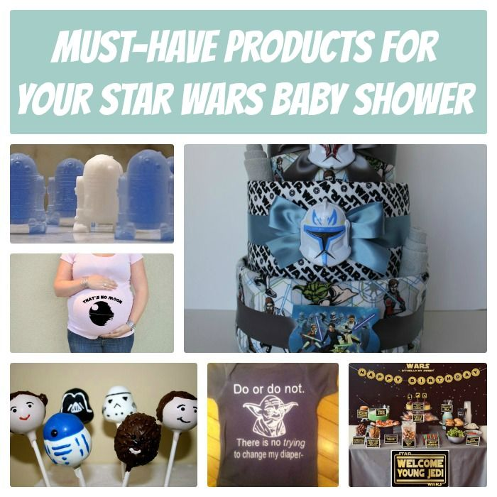 Must Have Items For An Ultimate Star Wars Baby Shower A List Of