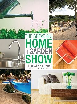 MARK YOUR CALENDARS The Great Big Home + Garden Show  FEBRUARY 8-16, 2014 Save online! coupon code: INAPD