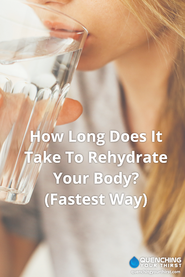 How Long Does It Take To Rehydrate Your Body Fastest Way Rehydrate Best Hydration Drink Body