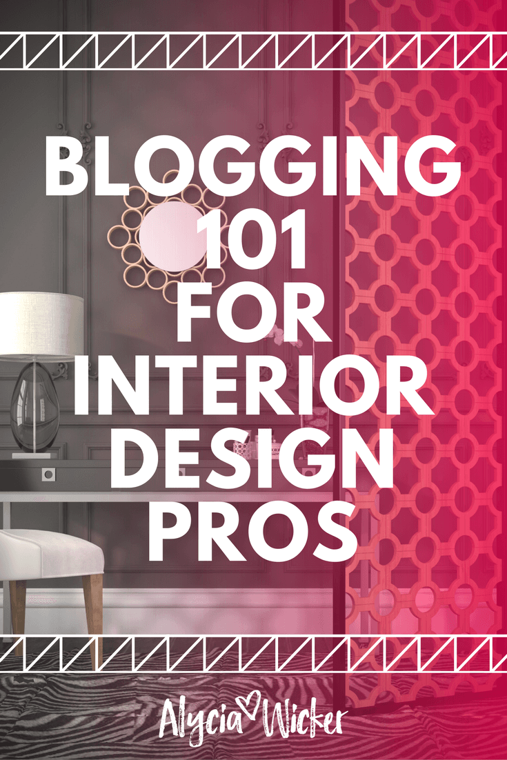 Superior Blogging For Your Interior Design Business To Attract Clients
