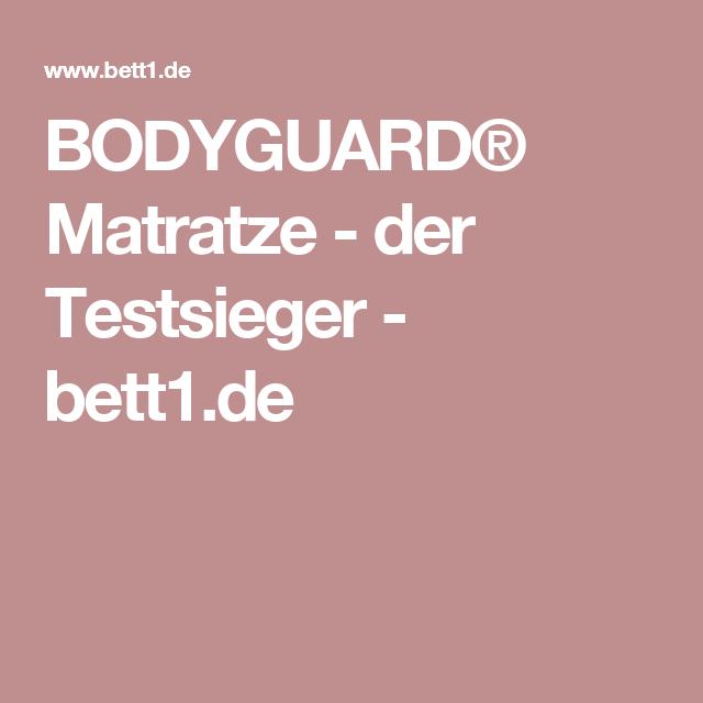 Bodyguard Matratze Der Testsieger Bett1 De Matratze Bodyguard Matratze Geld Zuruck Garantie