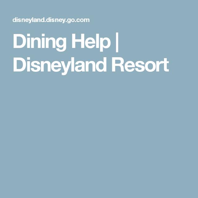 Dining Help | Disneyland Resort