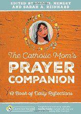 The Catholic Mom's Prayer Companion: A Book of Daily Reflections (Catholicmom._.com Book)