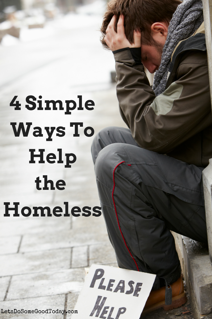 4 simple ways to help the homeless | let's do some good today