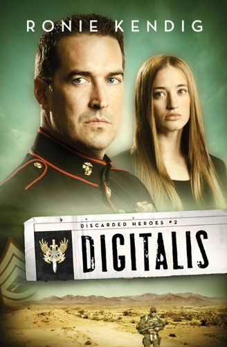 Digitalis Discarded Heroes Book 2 By Ronie Kendig Httpswww
